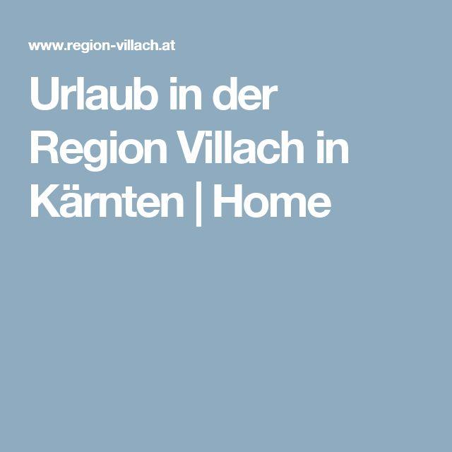 Urlaub in der Region Villach in Kärnten | Home