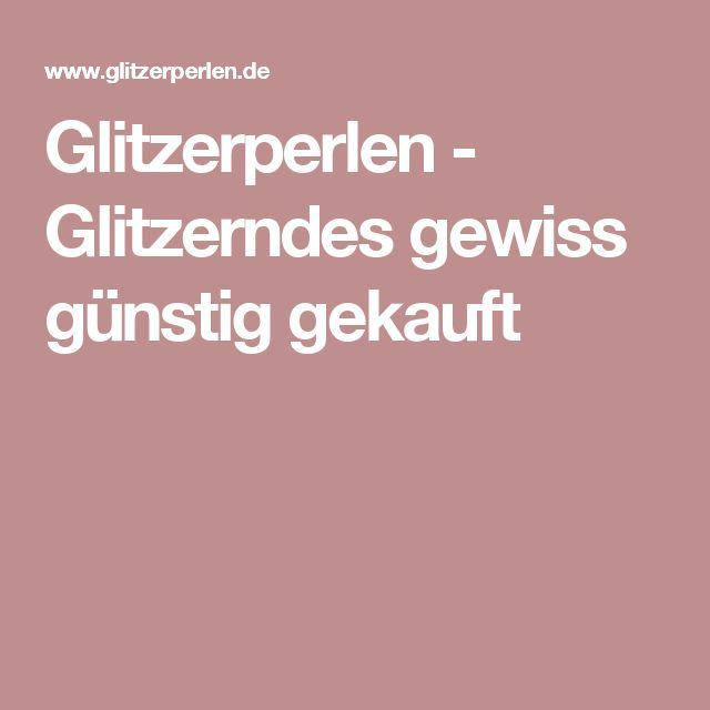 Glitzerperlen - Glitzerndes gewiss günstig gekauft