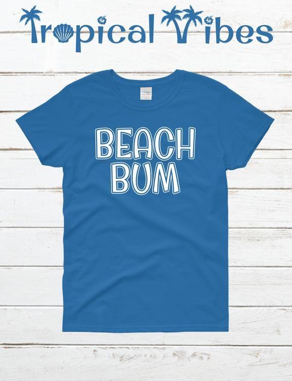 bf12cc6da Women's Beach Bum T-Shirt, Beachy Shirts, Tropical T-Shirts, Girl Trip  Shirts, Surf T-Shirts, Funny Beach Quotes, Summer Shirts in 2019   Women's  Beach ...