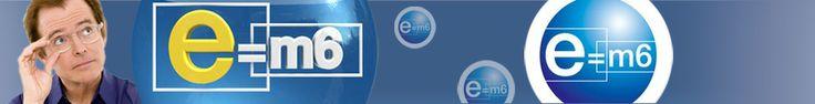 Les émissions de E=M6 sur M6