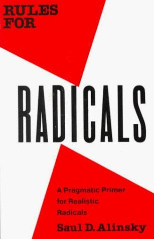 By Saul Alinsky - Rules for Radicals (Vintage Books ed) (9/23/89):