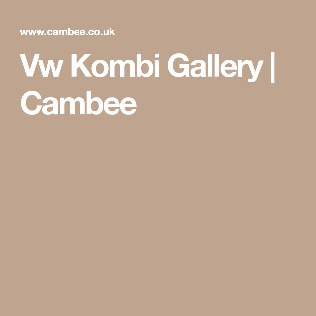 Vw Kombi Gallery | Cambee