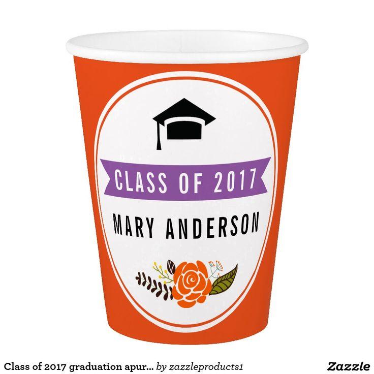 Class of 2017 graduation apurple, orange floral paper cup