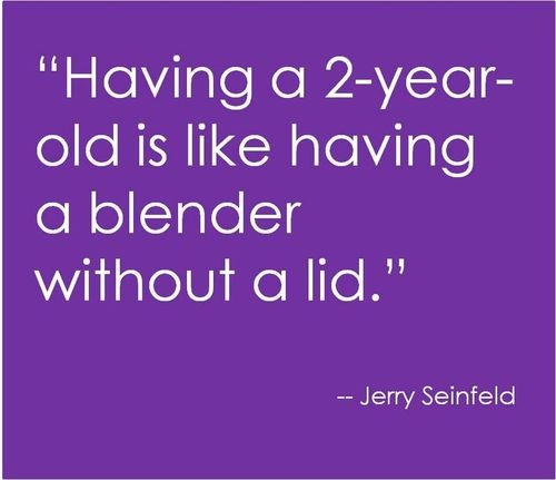 Seinfeld on 2-year-olds.