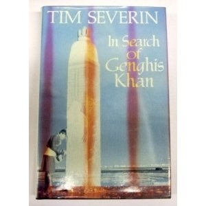 In Search Of Genghis Khan: Amazon.de: Tim Severin: Englische Bücher