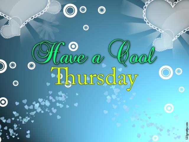 Have a cool thursday quote thursday thursday quotes happy thursday happy thursday pictures happy thursday images