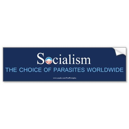 Socialism the choice of parasites worldwide bumper sticker
