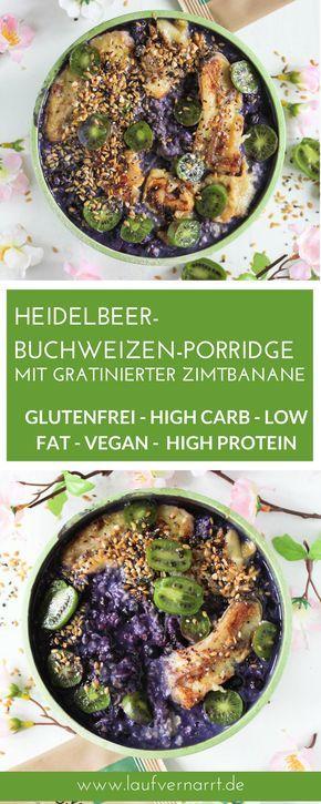 Ein gesundes und glutenfreies Rezept für ein ausgefallenes Porridge: Heidelbeer-Buchweizen-Porridge mit gratinierter Zimtbanane. Vegan, lowfat, highcarb und high protein.
