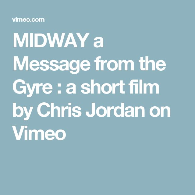 MIDWAY a Message from the Gyre : a short film by Chris Jordan on Vimeo