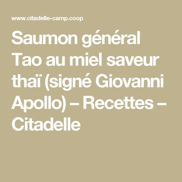 Saumon général Tao au miel saveur thaï (signé Giovanni Apollo) – Recettes – Citadelle