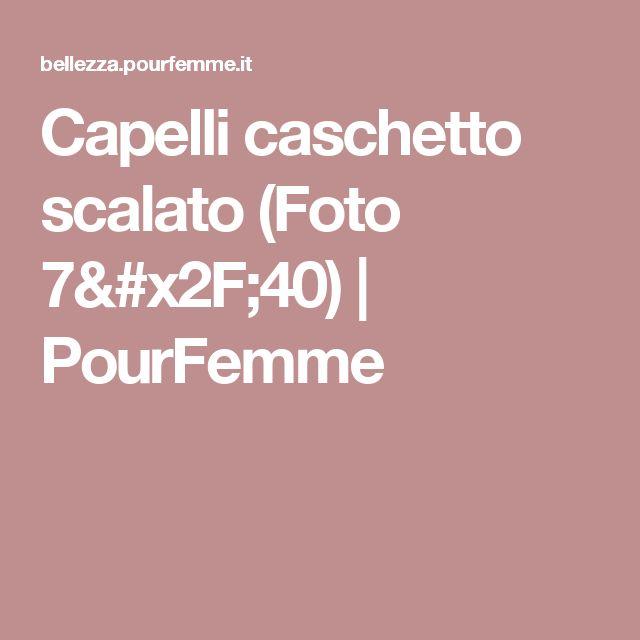 Capelli caschetto scalato  (Foto 7/40) | PourFemme