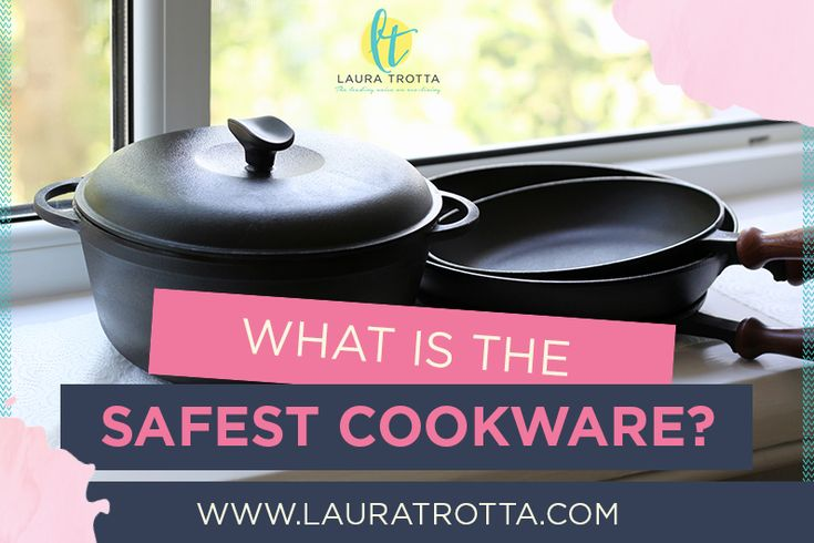 What Is The Safest Kitchen Cookware And Bakeware?