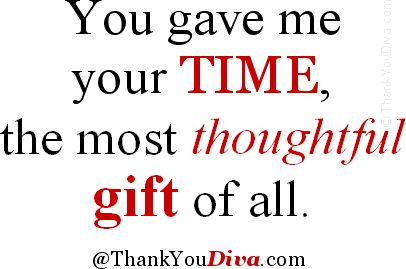 Family Quotes and Sayings | Hospitality thank you qoutes: You gave me your time, the most ...