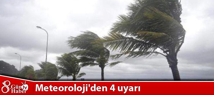 Meteoroloji'den 4 uyarı