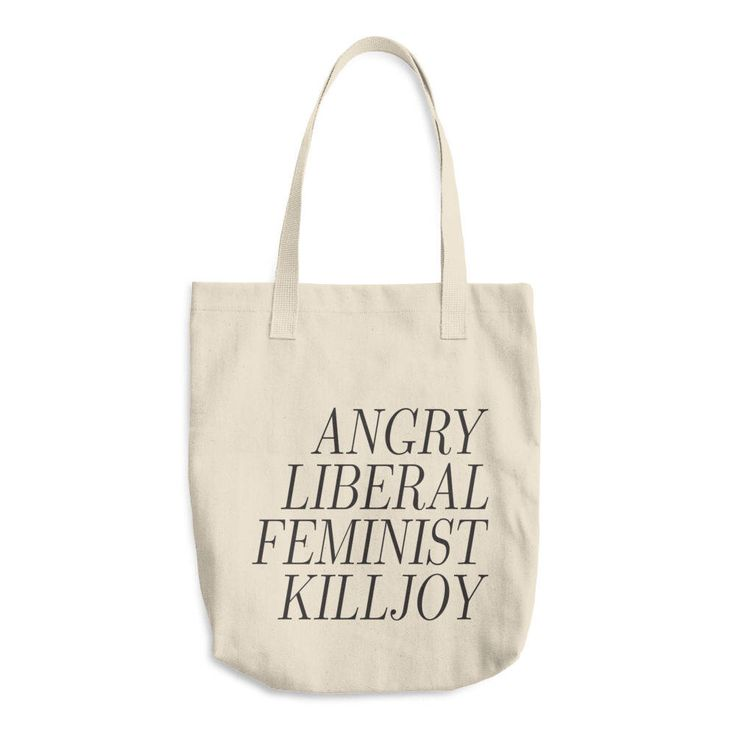 Angry Liberal Feminist Killjoy | Cotton Tote Bag, canvas tote bag, feminist tote, grocery bag, by foxandfancy on Etsy https://www.etsy.com/ca/listing/570402346/angry-liberal-feminist-killjoy-cotton