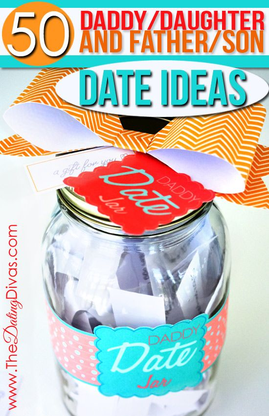 FREE printables to make your own Daddy Date Jar! Including 50 Daddy/Daughter AND 50 Father/Son date ideas.  The perfect Father's Day gift! www.TheDatingDivas.com #fathersday #daddydaughter #fatherson