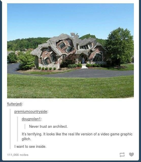 "if i had this house i would call it ""the glitch"""