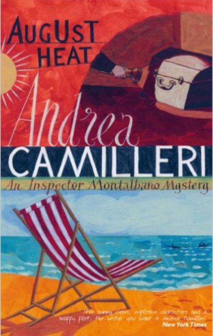 Andrea Camilleri.  August Heat. Sicilian Inspector Montalban, #10.