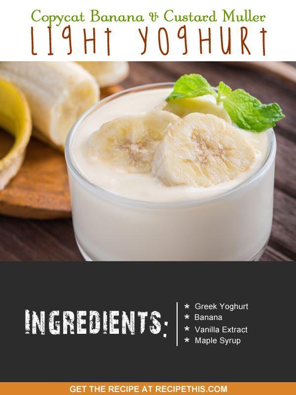 Copycat Recipes | Copycat Banana & Custard Muller Light Yoghurt