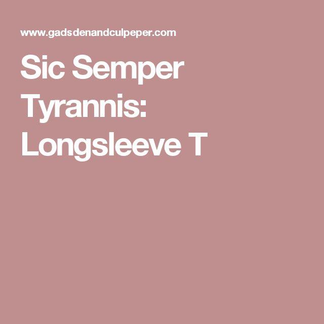 Sic Semper Tyrannis: Longsleeve T