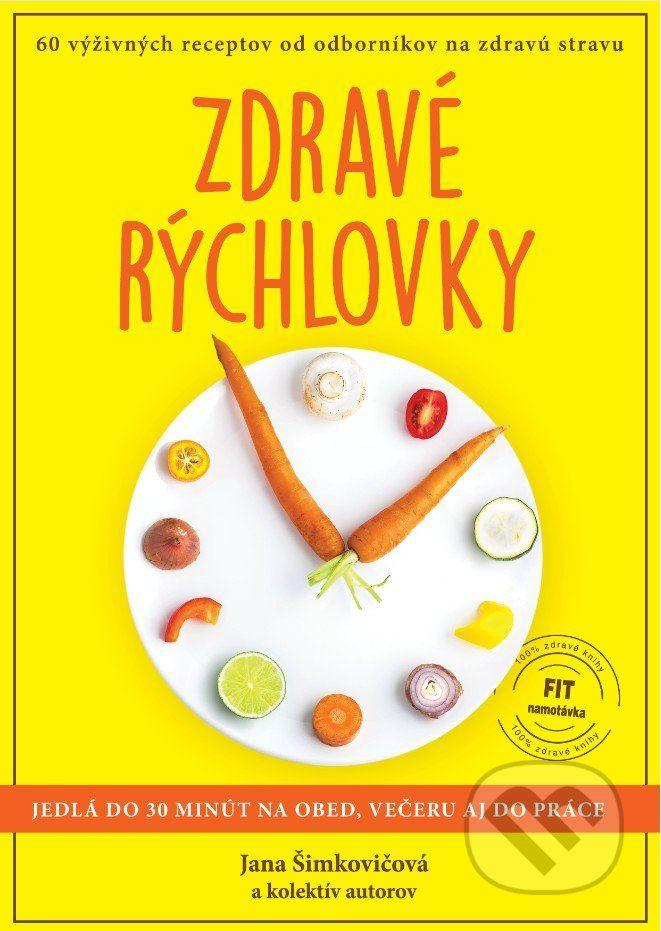 Martinus.sk > Knihy: Zdravé rýchlovky (Jana Šimkovičová a kolektív)