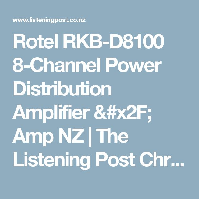 Rotel RKB-D8100 8-Channel Power Distribution Amplifier / Amp NZ | The Listening Post Christchurch and Wellington