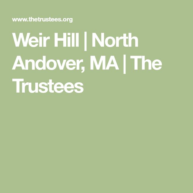 Weir Hill | North Andover, MA | The Trustees