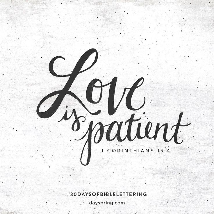 Love Is Patient.