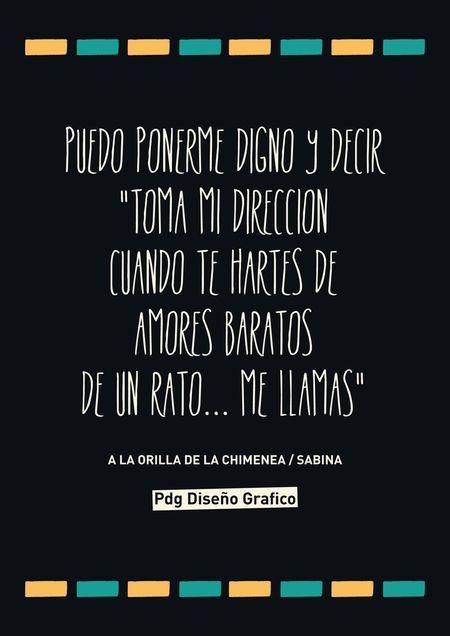 #Frases #Canciones #Sabina  A la orilla de la chimenea Pdg Diseño Gráfico