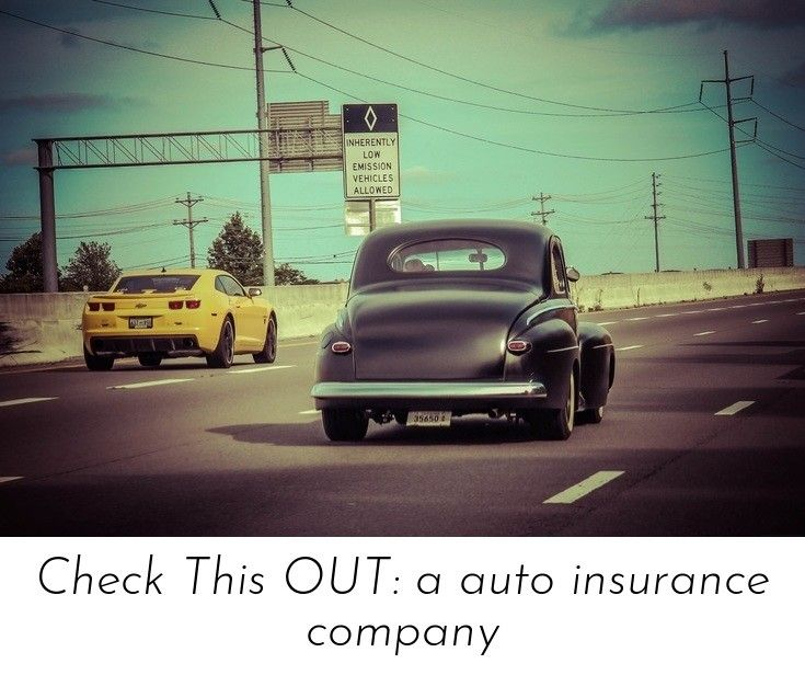 Discover More About Check This Out A Auto Insurance Company Check