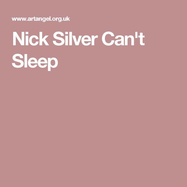 Nick Silver Can't Sleep