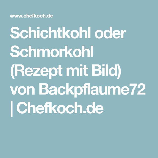 Schichtkohl oder Schmorkohl (Rezept mit Bild) von Backpflaume72   Chefkoch.de