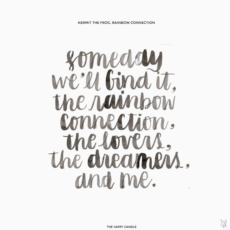 Someday we'll find it, the rainbow connection, the lovers, the dreamers and me. - Kermit The Frog, Rainbow Connection / Lettering by The Happy Candle /  Tagged: Liebster Award Collection / #quote #lettering