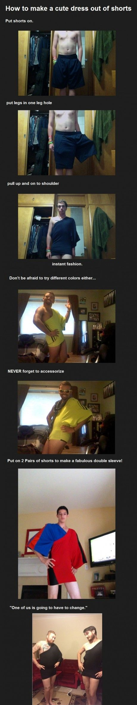 How to make a cute dress out of shorts.  This is hilarious!