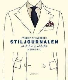 Stiljournalen : allt om klassisk herrstil / Fredrik af Klercker .... Genomgång av alla kläder en man bör ha i sin garderob, allt från underkläder till ytterkläder och skor inklusive sådant som skjorta, kostym och slips. Även om vad olika klädkoder innebär och vad man kan ha på sig när man sportar, jagar, på arbetet eller till vardags. Råd och tips om förvaring och skötsel av kläder och skor. #herrmode