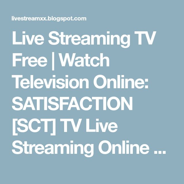 Live Streaming TV Free | Watch Television Online: SATISFACTION [SCT] TV Live Streaming Online 18+ Channel