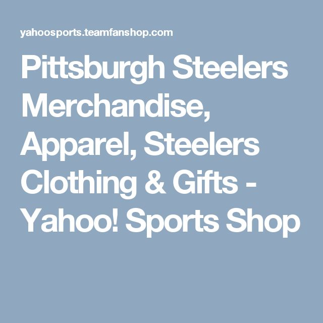 Pittsburgh Steelers Merchandise, Apparel, Steelers Clothing & Gifts - Yahoo! Sports Shop