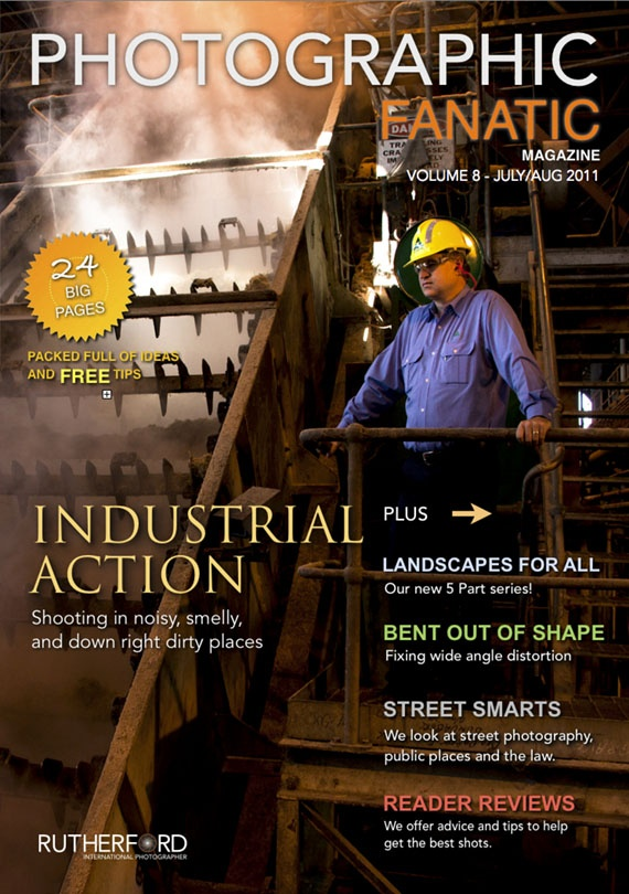Issue 8 FREE Online Photographic Fanatic Magazine - discover the latest photography apps and equipment, and pro photography secret tips and tricks they use to take better photos. Features Industrial Photography.