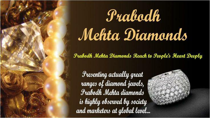Prabodh Mehta Diamonds Reach to People's Heart Deeply