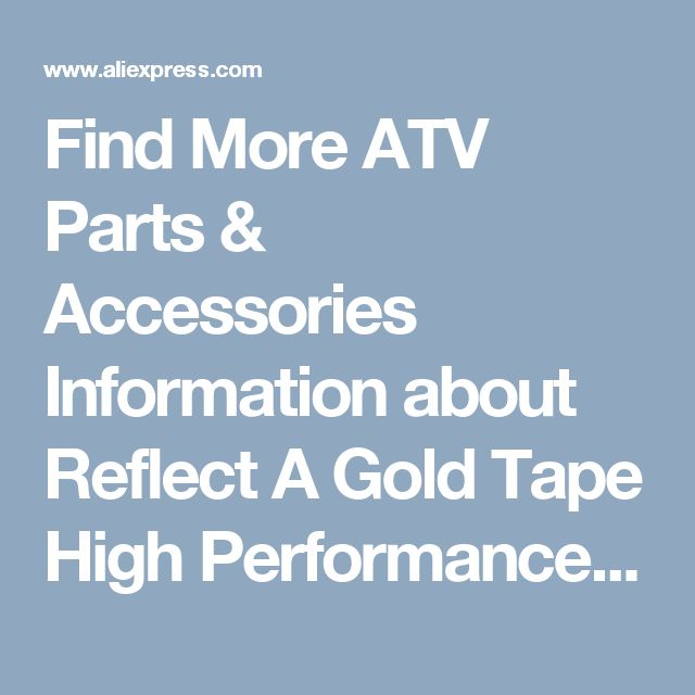 Find More ATV Parts & Accessories Information about Reflect  A  Gold Tape High Performance Reflective Heat Protection   2''x15' Roll,High Quality roll roll,China protective tape Suppliers, Cheap roll tape from HelloRacer Store on Aliexpress.com
