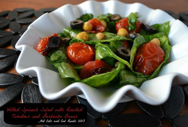 Wilted Spinach Salad with Roasted Tomatoes and Garbanzo Beans from Hot Eats and Cool Reads