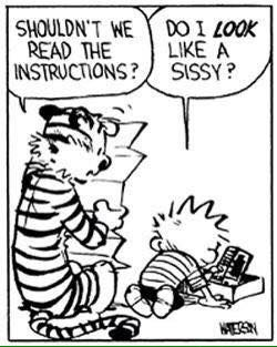 Calvin and Hobbes - Shouldn't we read the instructions? | Do I LOOK like a sissy?