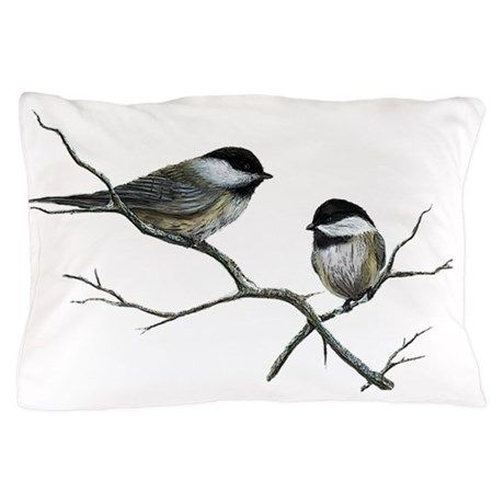 chickadee song birds Pillow Case on CafePress.com
