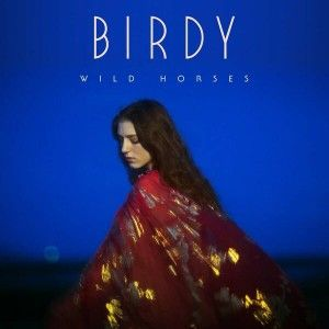 """birdy 2016   Ultimate Music   Birdy """"Wild Horses"""" (Official Single Cover)"""