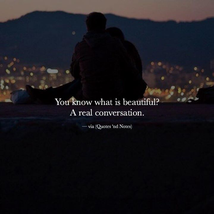 You know what is beautiful? A real conversation. via (http://ift.tt/2f4WlzQ)