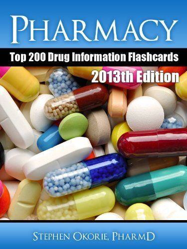 Pharmacy Top 200 Drug Information Flashcards by STEPHEN OKORIE. $7.50. 287 pages. Publisher: G-Mycin Studio; 2013th edition (December 22, 2012)