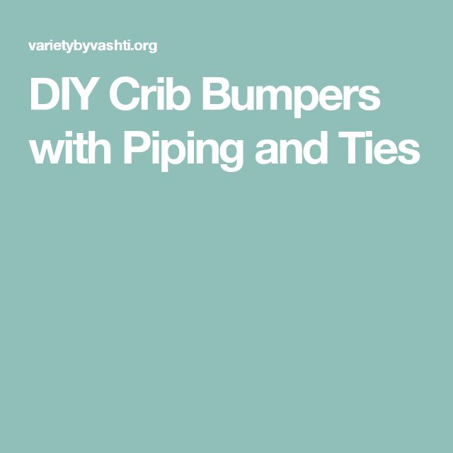 DIY Crib Bumpers with Piping and Ties