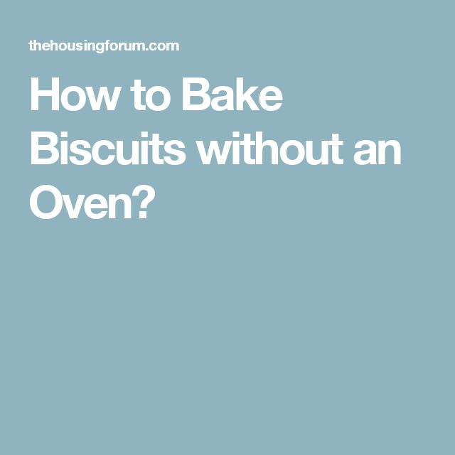 How to Bake Biscuits without an Oven?