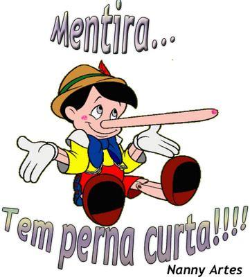 """""""Mentira tem perna curta"""""""