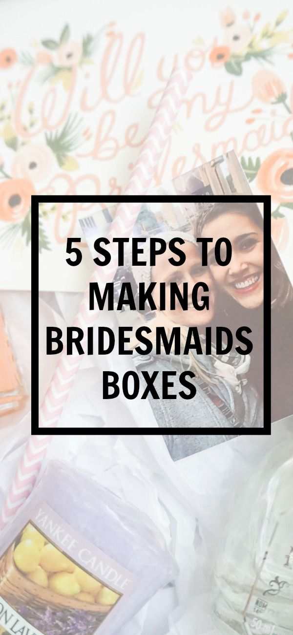 5 steps to making bridesmaids' boxes   Kayla's Five Things   how to ask your bridesmaids   DIY bridesmaids boxes